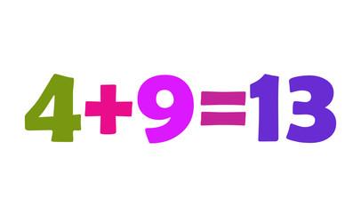 Mathematics 4+9=13