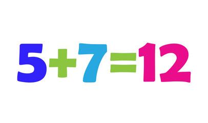 Mathematics 5+7=12