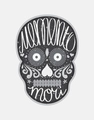 "Mexican sugar skull with ""memento mori"" (latin. Be mindful of de"