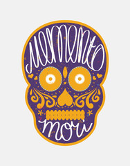 """Mexican sugar skull with """"memento mori"""" (latin. Be mindful of de"""