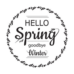 Hello Spring goodbye winter card design with elegant branch round frame and text, vector illustration.  Lettering design black element on white background