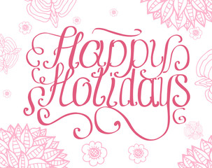 Pink Happy Holidays lettering with ornament on white background