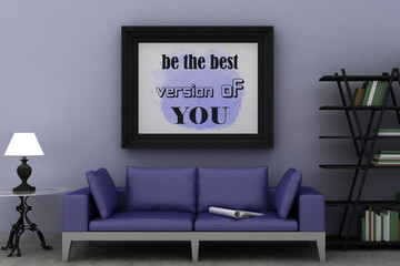 Motivation words be the best version of you. Inspirational quote, Self development,  Change, Life, Happiness concept. 3d render