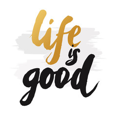 """Hand-drawn word """"life is good"""" in gold color. Inspirational quot"""