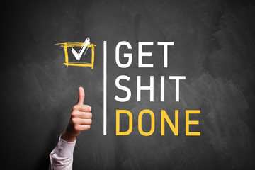 Get Shit Done - Motivationsspruch