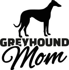 Greyhound Mom
