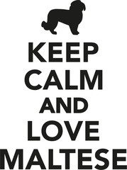 Keep calm and love Maltese dog