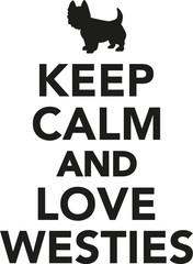 Keep calm and love westies