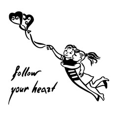Inspirational quote about love. Follow your heart!Hand drawn ske