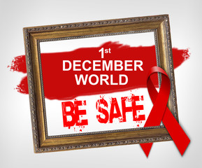 1st december world BE SAFE, World Aids Day concept with red ribbon