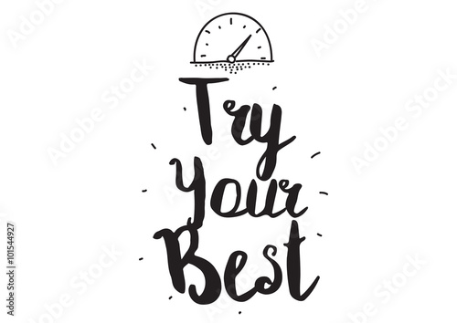 """Try Your Best. Greeting Card With Modern Calligraphy"