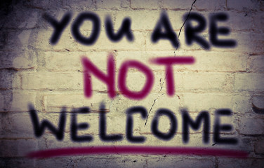 You Are Not Welcome Concept