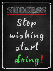 Stop wishing start doing-  success