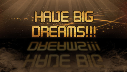 Gold quote - Have big dreams