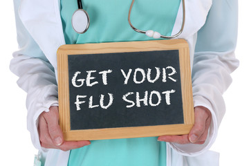 Get your flu shot disease ill illness healthy health doctor