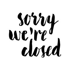 Sorry we are closed brush lettering.