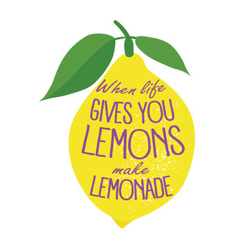 "Hand drawn typography poster. Lemon on white background with inscription ""When life gives you lemons make lemonade"". Inspirational motivation vector illustration."