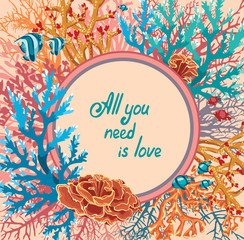 Corals and fish. Greeting card - all you need is love.