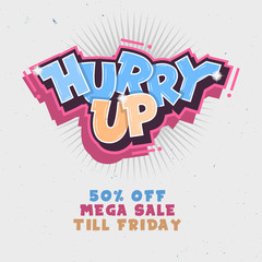 Hurry Up. Mega Salle Till Friday. Comic Lettering With Sparks.