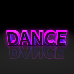 "3d text ""Dance"" on the mirror surface and a black background in the neon glow"