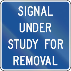 Road sign used in the US state of Delaware - Signal under study for removal