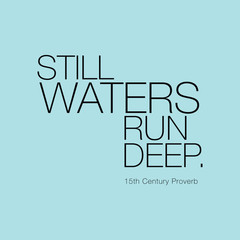 essay on proverb-still waters run deep Still waters run deep is a proverb of latin origin now commonly taken to mean  that a placid exterior hides a passionate or subtle nature formerly it also carried .