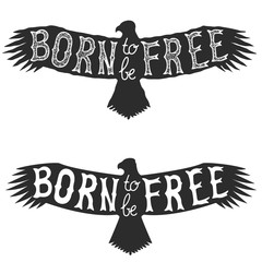 born to be free. Vector design element