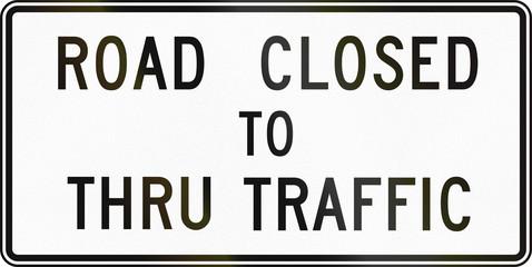 United States MUTCD regulatory road sign - Road closed to thru traffic
