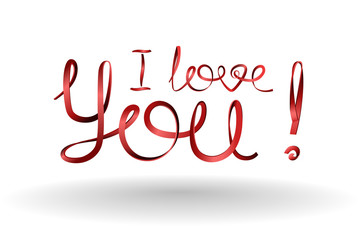 I Love You! Inscription Love declarations of red ribbons.