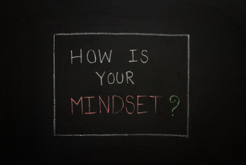 HOW IS YOUR MINDSET? on black background.