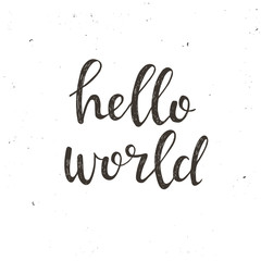 Hello world. Hand drawn typography poster