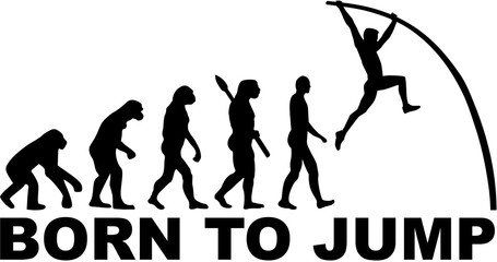 Pole vault evolution Born to jump