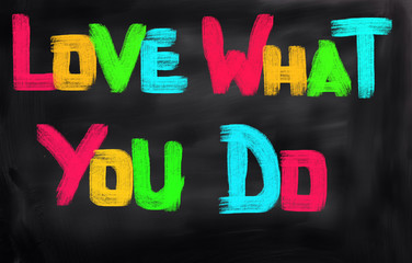 Love What You Do Concept