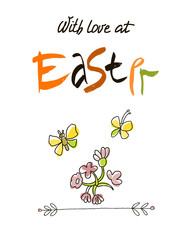 With love at Easter card design, calligraphic text, lettering. Hand drawn stylized flowers and butterflies on white background.