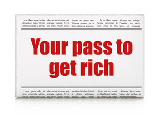 Business concept: newspaper headline Your Pass to Get Rich