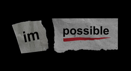 Word impossible transformed into possible. Motivation business concept