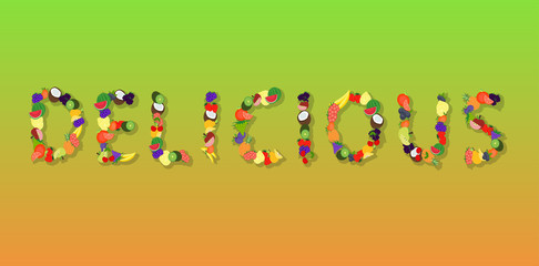 Delicious - illustrated word composed of different fruits.