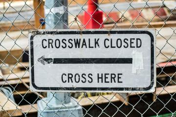 Crosswalk Closed Cross Here Sign