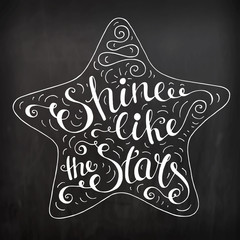 Black and white doodle typography poster with star. Cartoon cute motivation card with lettering text - Shine like the stars. Hand drawn vector illustration isolated on chalkboard.