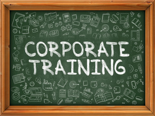 Corporate Training - Hand Drawn on Green Chalkboard with Doodle Icons Around. Modern Illustration with Doodle Design Style.
