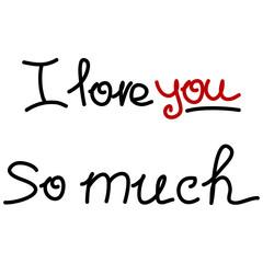 I Love You So Much. Hand drawn Valentine's Day card. Vector Illu