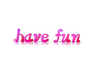 have fun 3d wort