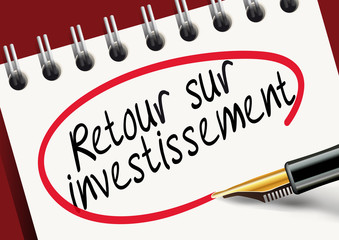 Retour sur Investissement - rentabilité
