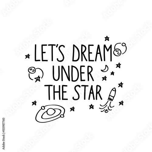 Lets Dream Under The Star Hand Drawn Lettering Quote On White Background Creative
