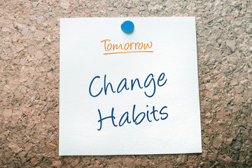 Change Habits Reminder For Tomorrow On Paper Pinned On Cork Board