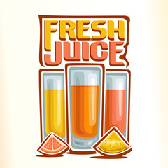 Vector logo for fresh citrus juice, consisting of three glass cups filled with lemon, orange and grapefruit fresh juice on the background and two slices of orange and grapefruit in the foreground