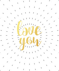 love you calligraphic phrase . Quote calligraphy . Elegant hand-made inscription . Lettering . Greeting card. Design of labels to print.