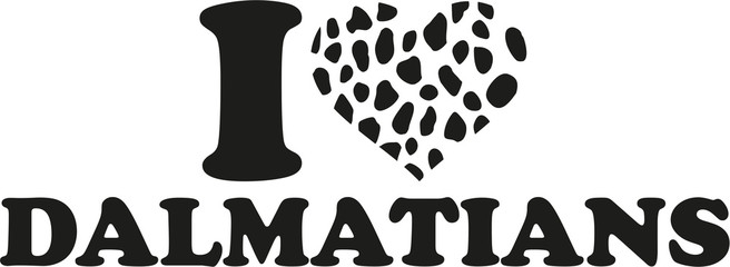 I love Dalmatian with spotted heart