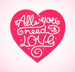 All You Need is Love Background Placard Card Lettering. Vector