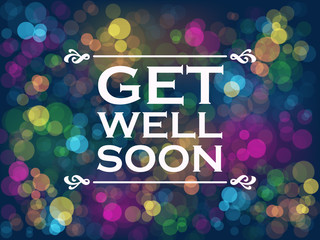 """GET WELL SOON"" Vector Card with Colourful Bokeh Lights Background"
